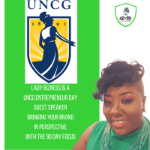 UNCG to the Feature Lady Bizness as Guest Speaker for Enterpreneur Day
